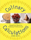 Culinary Calculations: Simplified Math For Culinary Professionals by Terri Jones