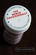 Merck Druggernaut The Inside Story Of A