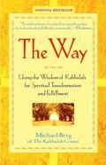 Way Using the Wisdom of Kabbalah for Spiritual Transformation & Fulfillment