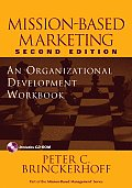 Mission-Based Marketing: An Organizational Development Workbook; A Companion to Mission-Based Marketing, Second Edition [With CDROM]