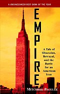 Empire A Tale of Obsession Betrayal & the Battle for an American Icon