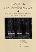Handbook of Psychological Change Psychotherapy Processes & Practices for the 21st Century