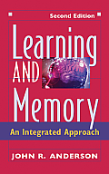 Learning and Memory : an Integrated Approach (2ND 00 Edition)