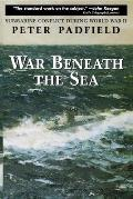 War Beneath the Sea: Submarine Conflict During World War II