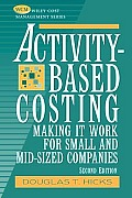 Activity Based Costing 2nd Edition Making It Wor