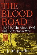Blood Road The Ho Chi Minh Trail & the Vietnam War