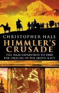 Himmlers Crusade The Nazi Expedition to Find the Origins of the Aryan Race