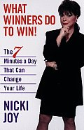 What Winners Do to Win The 7 Minutes a Day That Can Change Your Life