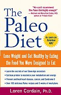 Paleo Diet Lose Weight & Get Healthy by Eating the Food You Were Designed to Eat