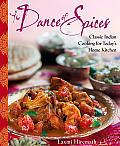 Dance of Spices Classic Indian Cooking for Todays Home Kitchen