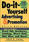 Do It Yourself Advertising & Promotion How to Produce Great Ads Brochures Catalogs Direct Mail Web Sites & More