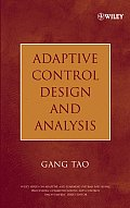 Adaptive Control Design and Analysis (Adaptive and Learning Systems for Signal Processing, Communications and Control)