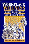 Workplace Wellness: The Key to Higher Productivity and Lower Health Costs
