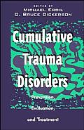 Cumulative Trauma Disorders: Prevention, Evaluation, and Treatment