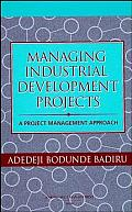 Managing Industrial Development Projects A Project Management Approach