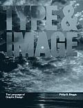 Type & Image The Language of Graphic Design