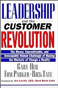 Leadership and the Customer Revolution: The Messy, Unpredictable, and Inescapably Human Challenge of Making the Rhetoric of Change a Reality (Industrial Engineering)