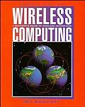 Wireless Computing: A Manager's Guide to Wireless Networking (Communications)