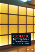 Color, Environment, and Human Response: An Interdisciplinary Understanding of Color and Its Use as a Beneficial Element in the Design of the Architect