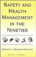 Safety and Health Management in the Nineties: Creating a Winning Program