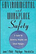 Environmental and Workplace Safety: A Guide for University, Hospital, and School Managers