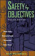 Safety by Objectives: What Gets Measured and Rewarded Gets Done