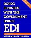 Doing Business with the Government Using EDI A Guide for Small Businesses