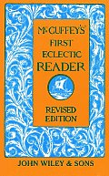 Mcguffeys First Eclectic Reader Revised Edition