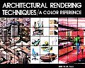 Architectural Rendering Techniques A Color Reference