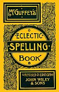 Mcguffeys Eclectic Spelling Book Rev Edition Cover