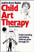Child Art Therapy: Understanding and Helping Children Grow Through Art