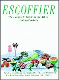 Escoffier The Complete Guide to the Art of Modern Cookery