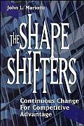 Shape Shifters Continuous Change for Competitive Advantage