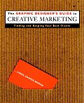 Graphic Designers Guide to Creative Marketing Finding & Keeping Your Best Clients