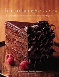 """Chocolate Passion: Recipes and Inspiration from the Kitchens of """"Chocolatier Magazine"""
