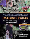Manual of Remote Sensing Third Edition Volume Two;  Principles and Applications of Imaging Radar