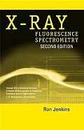 Chemical Analysis: A Series of Monographs on Analytical Chemistry and Its Applications #152: X-Ray Fluorescence Spectrometry