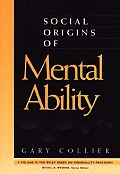 Social Origins of Mental Ability (Wiley Series on Personality Processes)