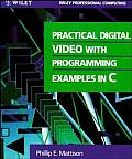 Practical Digital Video with Programming Examples in C (Wiley Professional Computing)