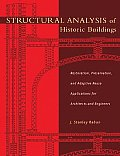 Structural Analysis of Historic Buildings Restoration Preservation & Adaptive Reuse Applications for Architects & Engineers