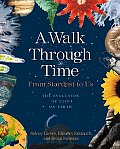 A Walk Through Time: From Stardust to Us: The Evolution of Life on Earth