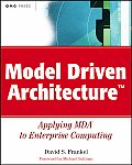 Model Driven Architecture: Applying Mda to Enterprise Computing