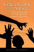 Stranger in the Nest Do Parents Really Shape Their Childs Personality Intelligence or Character