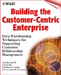 Building the Customer-Centric Enterprise: Data Warehousing Techniques for Supporting Customer Relationship Management