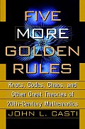 Five More Golden Rules Knots Codes Chaos