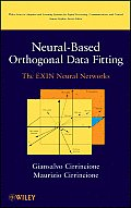 Adaptive and Learning Systems for Signal Processing, Communications and Control #38: Neural Based Orthogonal Data Fitting: The Exin Neural Networks