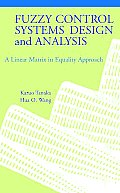 Fuzzy Control Systems Design and Analysis: A Linear Matrix Inequality Approach