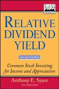 Relative Dividend Yield: Common Stock Investing for Income and Appreciation