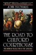 Road to Guilford Courthouse The American Revolution in the Carolinas