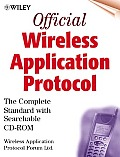 Official Wireless Application Protocol 2.0: The Complete Standard with Searchable CD-ROM with CDROM